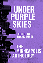 Under Purple Skies : the Minneapolis anthology