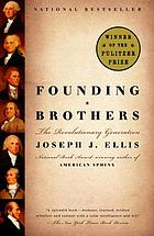 Founding Brothers : the Revolutionary Generation.