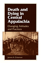 Death and dying in central Appalachia : changing attitudes and practices