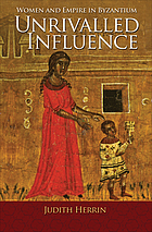 Unrivalled influence : mothers and daughters in the medieval Greek world