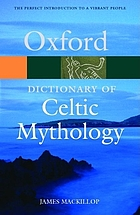 A dictionary of Celtic mythology