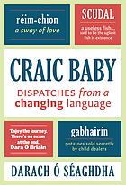 Craic baby : dispatches from a rising language