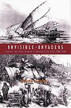 Invisible invaders : smallpox and other diseases in Aboriginal Australia, 1780-1880