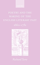 Poetry and the making of the English literary past, 1660-1781
