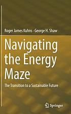 Navigating the energy maze : the transition to a sustainable future