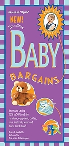 Baby bargains : secrets to saving 20% to 50% on baby furniture, equipment, clothes, toys, maternity wear and much, much more!