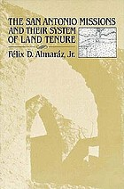 The San Antonio missions and their system of land tenure