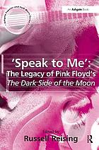 'Speak to me' : the legacy of Pink Floyd's The dark side of the moon
