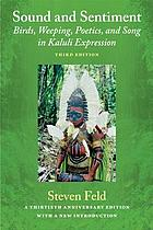 Sound and sentiment : birds, weeping, poetics, and song in Kaluli expression
