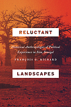 Reluctant landscapes : historical anthropologies of political experience in Siin, Senegal