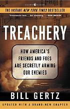 Treachery : how America's friends and foes are secretly arming our enemies