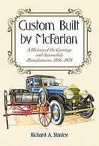 Custom built by McFarlan : a history of the carriage and automobile manufacturer, 1856-1928