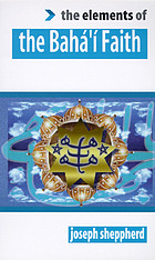 The elements of the Baha'i faith.