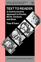 Text to reader : a communicative approach to Fowles, Barth, Cortázar, and Boon