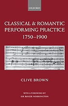 Classical and romantic performing practice : 1750-1900