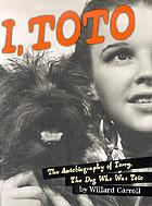 I, Toto : the autobiography of Terry, the dog who was Toto