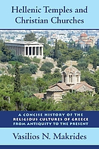 Hellenic Temples and Christian Churches : a Concise History of the Religious Cultures of Greece from Antiquity to the Present.