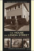 The house on Lemon Street : Japanese pioneers and the American dream