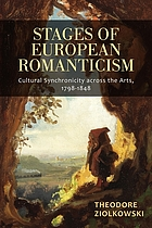 Stages of European romanticism : cultural synchronicity across the arts, 1798-1848