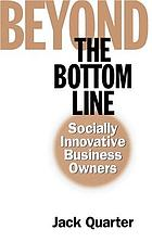 Beyond the bottom line : socially innovative business owners