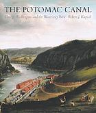 The Potomac Canal : George Washington and the waterway west