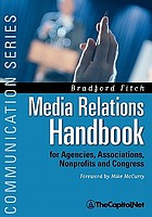Media relations handbook : for agencies, associations, nonprofits and Congress