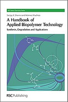 A Handbook of Applied Biopolymer Technology : Synthesis, Degradation and Applications.