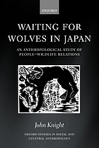 Waiting for wolves in Japan : an anthropological study of people-wildlife relations