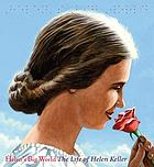 Helen's big world : the life of Helen Keller