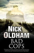 Bad Cops : a British police procedural.