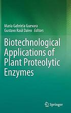 Biotechnological applications of plant proteolytic enzymes