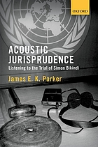 Acoustic jurisprudence : listening to the trial of Simon Bikindi