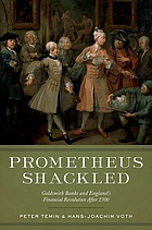 Prometheus shackled : Goldsmith Banks and England's financial revolution after 1700