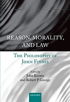 Reason, morality, and law : the philosophy of John Finnis