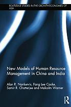 New models of human resource management in China and India