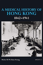 A Medical History of Hong Kong : 1842-1941