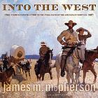 Into the West : from Reconstruction to the final days of the American frontier