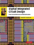 Digital integrated circuit design : from VLSI architectures to CMOS fabrication