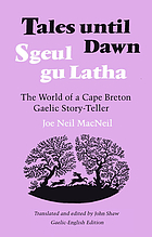 Tales until dawn : the world of a Cape Breton Gaelic story-teller