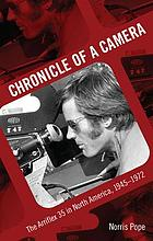 Chronicle of a camera : the Arriflex 35 in North America, 1945-1972