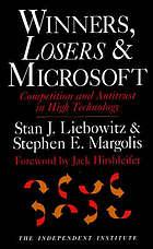 Winners, losers & Microsoft : competition and antitrust in high technology
