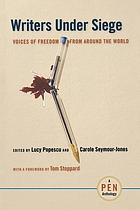 Writers under siege : voices of freedom from around the world : a PEN anthology