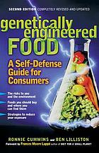 Genetically engineered food : a self-defense guide for consumers