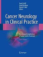 Cancer neurology in clinical practice : neurological complications of cancer and its treatment