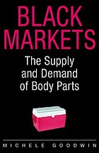 Black markets : the supply and demand of body parts