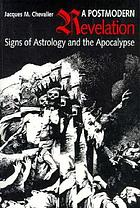 A postmodern revelation : signs of astrology and the Apocalypse