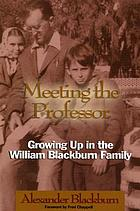 Meeting the professor : growing up in the William Blackburn family