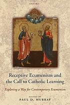 Receptive ecumenism and the call to Catholic learning : exploring a way for contemporary ecumenism