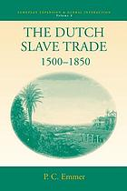 The Dutch slave trade, 1500-1850
