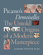Picasso's Demoiselles : The Untold Origins of a Modern Masterpiece